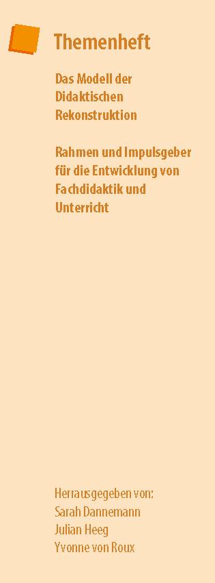 Ansehen Bd. 4 Nr. 2 (2021): Das Modell der Didaktischen Rekonstruktion – Rahmen und Impulsgeber für die Entwicklung von Fachdidaktik und Unterricht